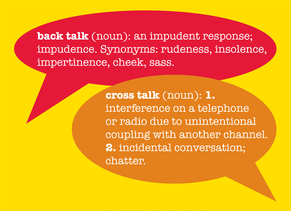 Backtalk Crosstalk