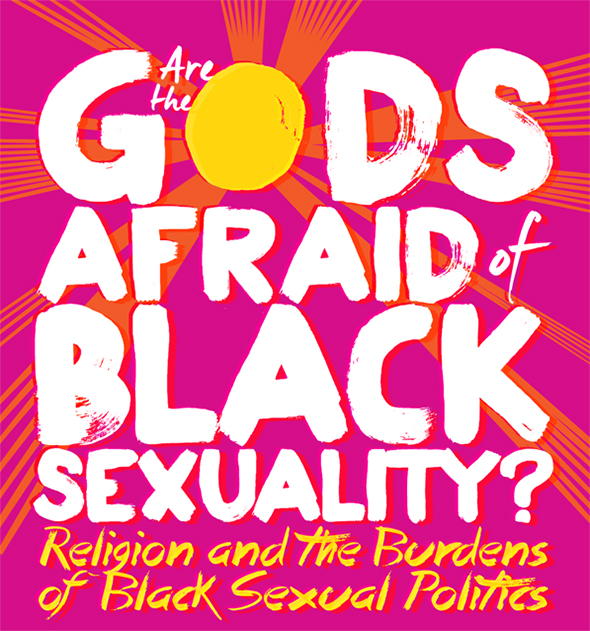 Are the Gods Afraid of Black Sexuality